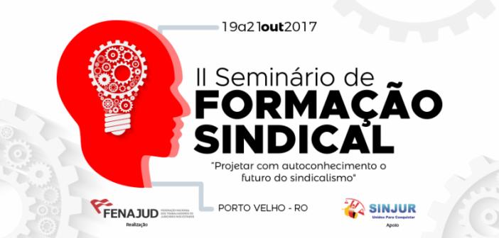 Seminário Nacional de Formação Sindical da Fenajud acontece em Rondônia
