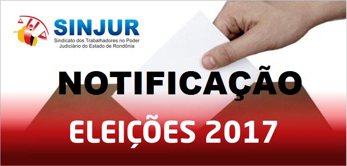 Eleições Sinjur 2017: NOTIFICAÇÃO DAS CHAPAS