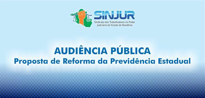 Diretoria do Sinjur convida servidores para  participarem de Audiência Pública que tratará da reforma previdenciária no âmbito estadual