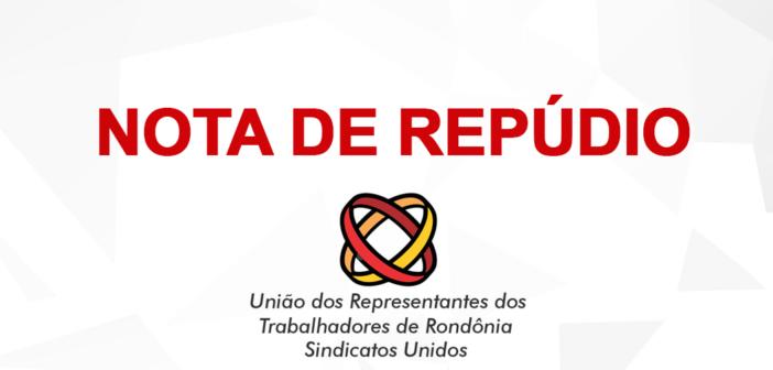 NOTA DE REPÚDIO – SINDICATOS UNIDOS